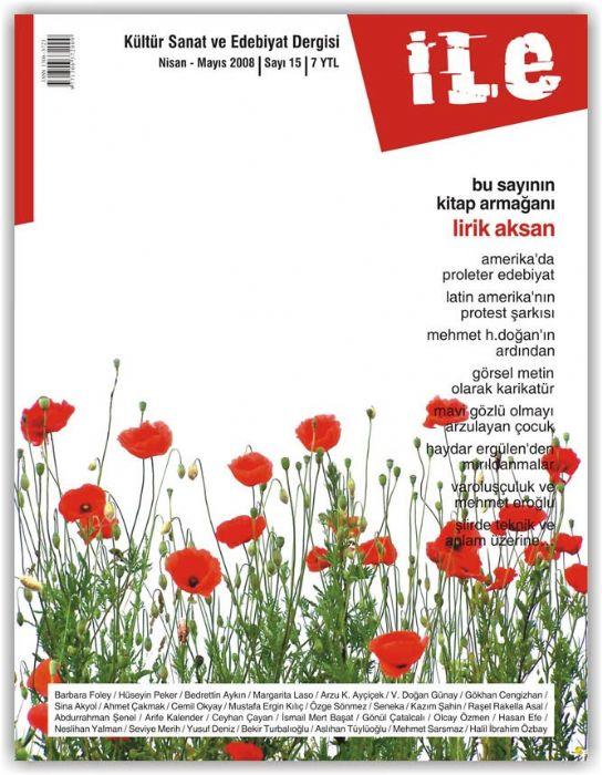 İLE - KÜLTÜR SANAT VE EDEBİYAT DERGİSİ - SAYI 15 - NİSAN MAYIS 2008