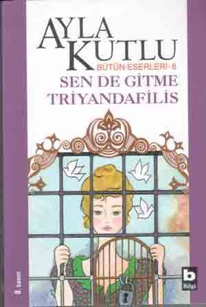 Sen de Gitme Triyandafilis - Ayla Kutlu