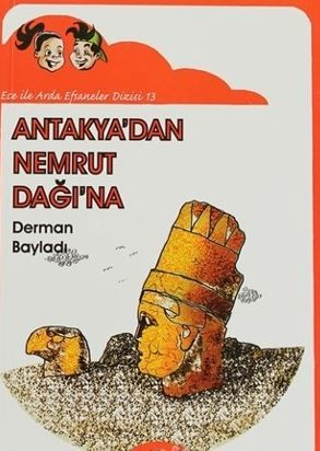 Antakya'dan Nemrut Dağına