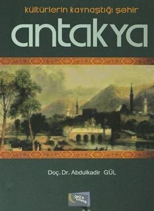 Kültürlerin Kaynaştığı Şehir - Antakya