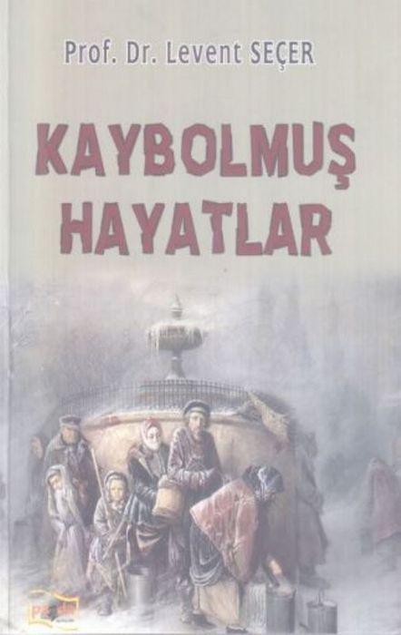 KAYBOLMUŞ HAYATLAR – LEVENT SEÇER