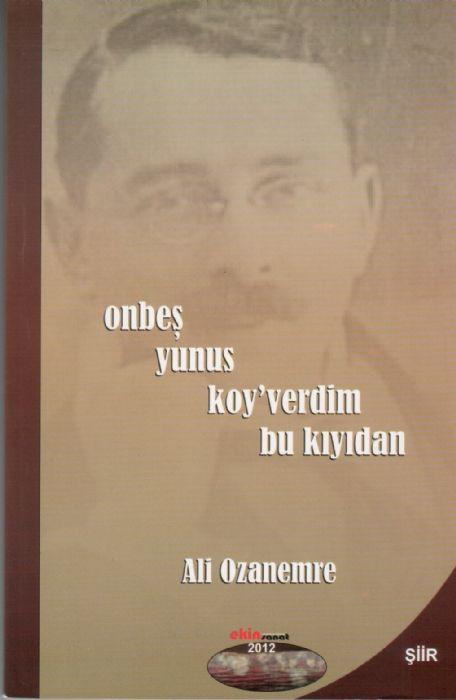 ONBEŞ YUNUS KOY'VERDİM BU KIYIDAN - ALİ OZANEMRE