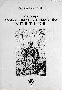 Bir Kitap: Osmanlı İmparatorluğunda Kürtler (Celile Celil)