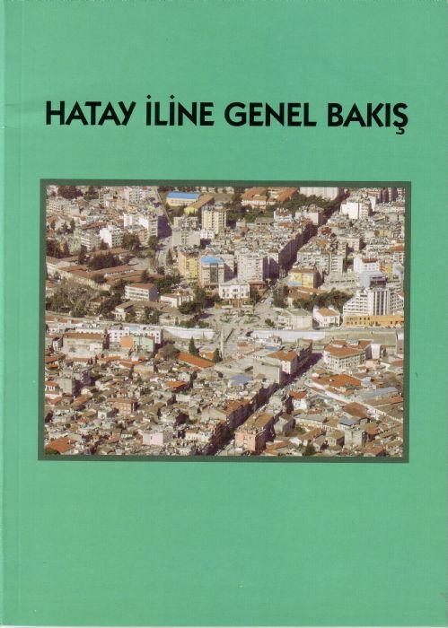 HATAY İLİNE GENEL BAKIŞ (MART 2007)