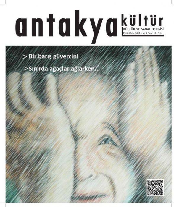 ANTAKYA KÜLTÜR VE SANAT DERGİSİ - SAYI 10 - EYLÜL EKİM 2012