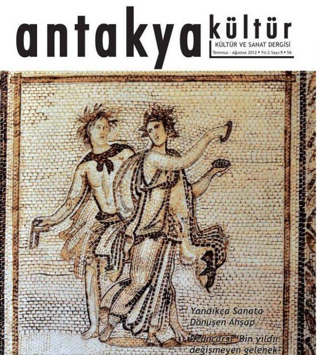 ANTAKYA KÜLTÜR VE SANAT DERGİSİ - SAYI 9 - TEMMUZ AĞUSTOS 2012