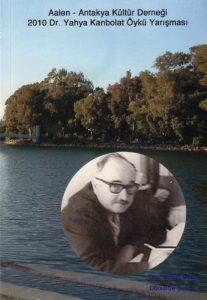 Aalen - Antakya Kültür Derneği 2010 Dr. Yahya Kanbolat Öykü Yarışması