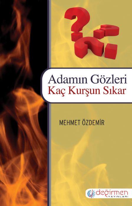 ADAMIN GÖZLERİ KAÇ KURŞUN SIKAR - Mehmet Özdemir