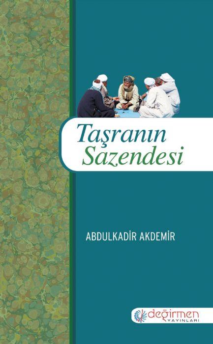 TAŞRANIN SAZENDESİ - Abdulkadir Akdemir