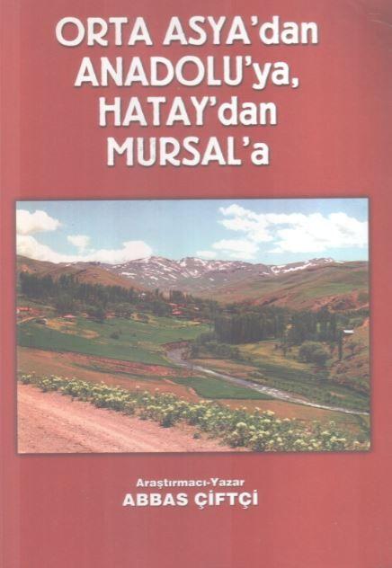 Orta Asya'dan Anadolu'ya Hatay'dan mursal'a