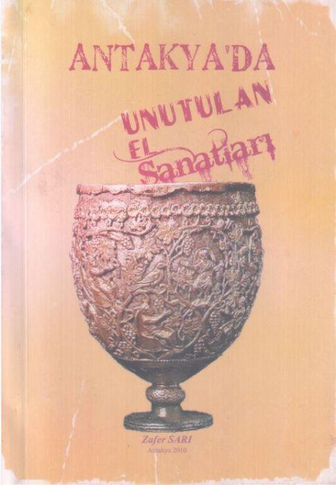 ANTAKYA'DA UNUTULAN EL SANATLARI