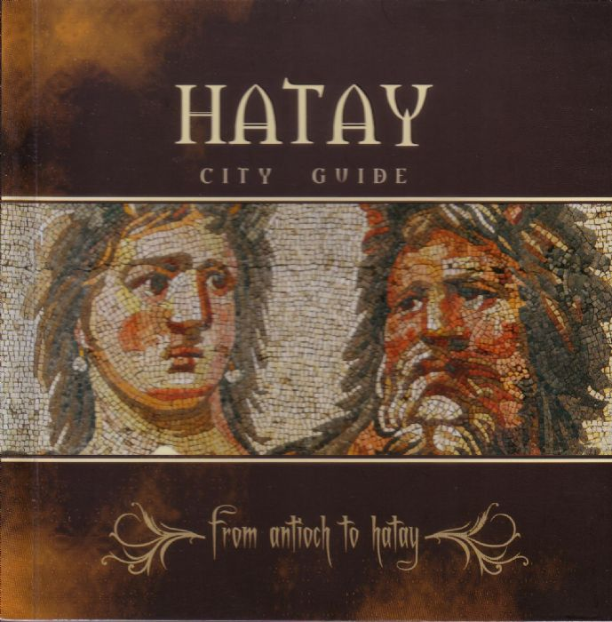 HATAY CITY GUIDE - FROM ANTIOCH TO HATAY