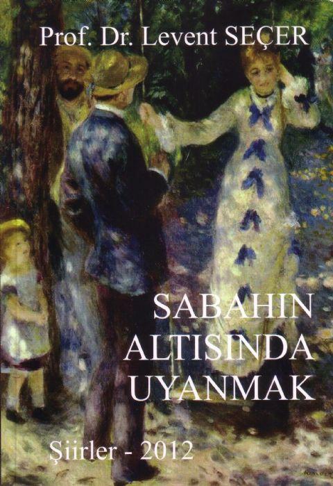 SABAHIN ALTISINDA UYANMAK – LEVENT SEÇER