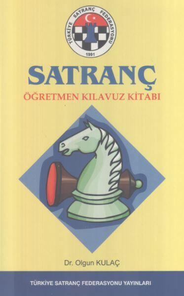 Satranç Öğretmen kılavuz Kitabı - Dr. Olgun Kulaç
