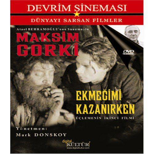 Maksim Gorki, Ekmeğimi Kazanırken