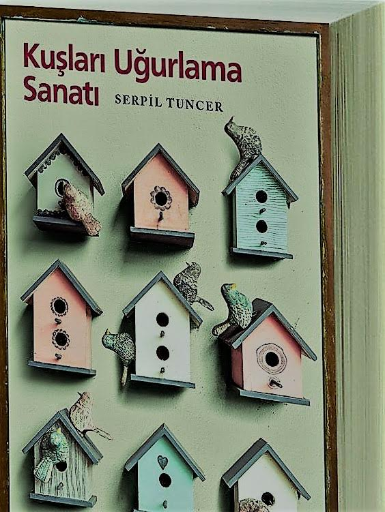Kuşları Uğurlama Sanatı (Serpil Tuncer)