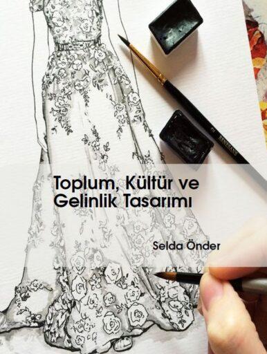 Toplum Kültür ve Gelinlik Tasarımı, kitap,M. A Selda Önder