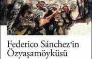 Kitap: FEDERİCO SÁNCHEZ'İN ÖZYAŞAMÖYKÜSÜ, Jorge SEMPRÚN / İletişim Yayınları