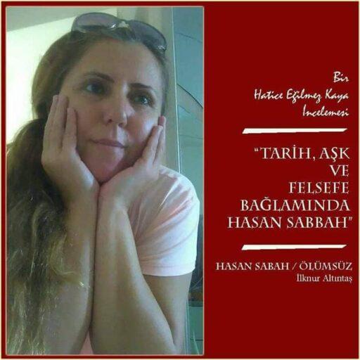 Tarih, Aşk ve Felsefe Bağlamında Hasan Sabbah / Hatice Eğilmez Kaya