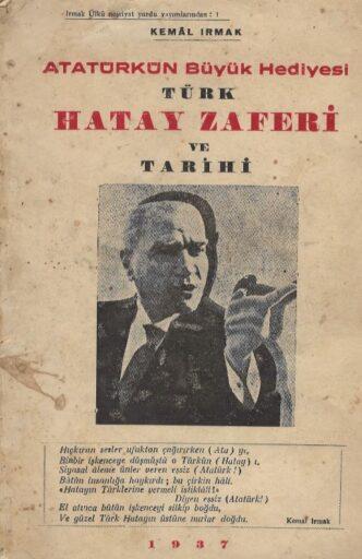Atatürk'ün Büyük Hediyesi Türk Hatay Zaferi