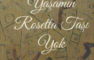 Yaşamın Rosetta Taşı Yok