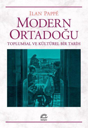 Modern Ortadoğu - Toplumsal ve Kültürel Bir Tarih