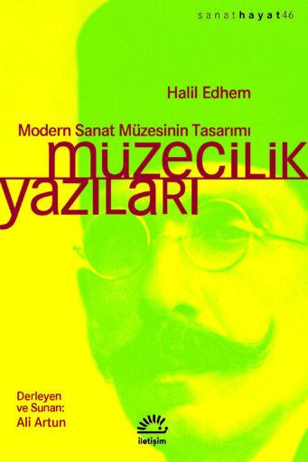 Müzecilik Yazıları, Halil Edhem