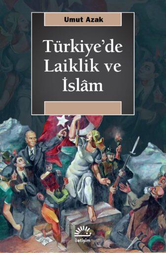 Türkiye'de Laiklik ve İslam, Umut Azak
