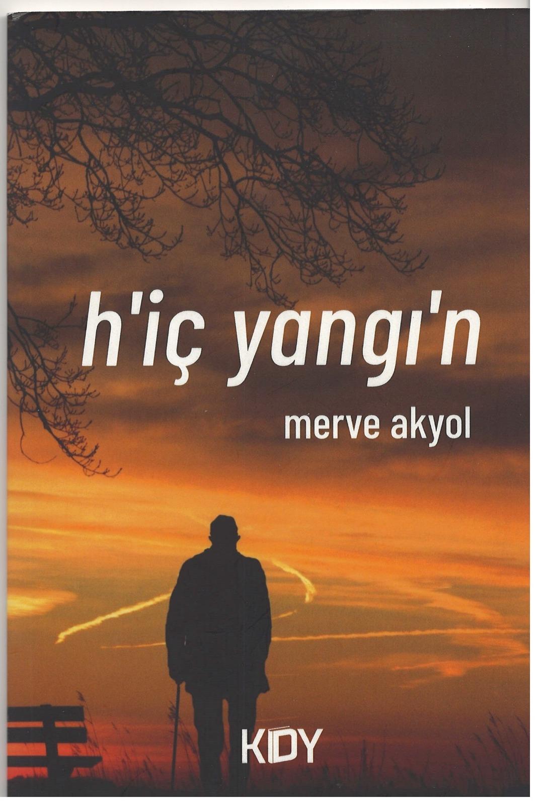Merve Akyol, H'iç Y'angın