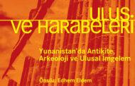 Ulus ve Harabeleri Yunanistan'da Antikite, Arkeoloji ve Ulusal İmgelem Yannis Hamilakis