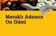 Mehmet Eroğlu, Meraklı Adamın On Günü