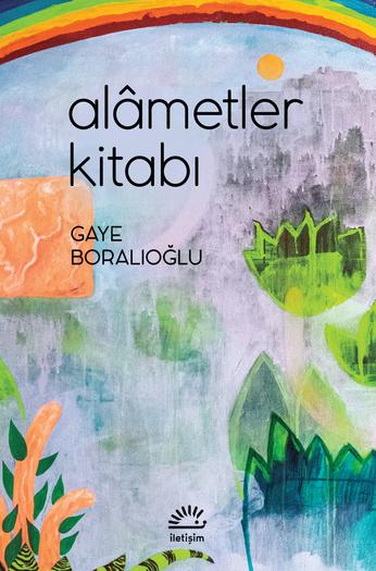 Alametler Kitabı, Gaye Boralıoğlu