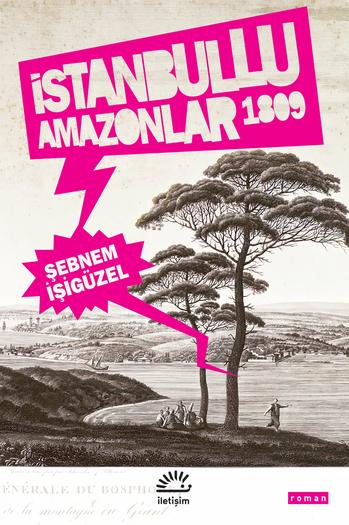 İstanbullu Amazonlar, Şebnem İşgüzel