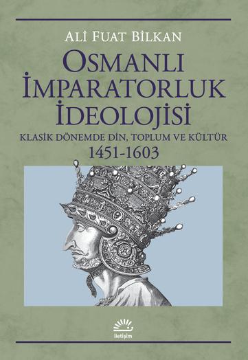 Osmanlı İmparatorluk İdeolojisi, Ali Fuat Bilkan